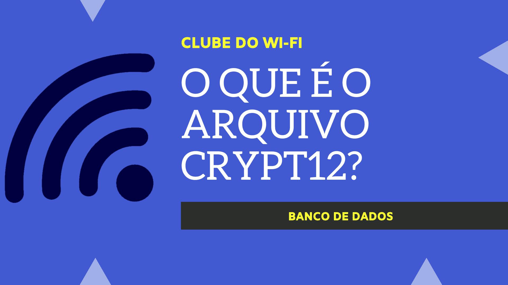 Texto diz: O que é o arquivo Crypt12? (key whatsapp crypt12 download abrir crypt12 online crypt12 descriptografar online backuptrans crypt12)
