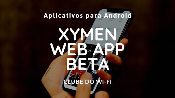 xymen web app beta download