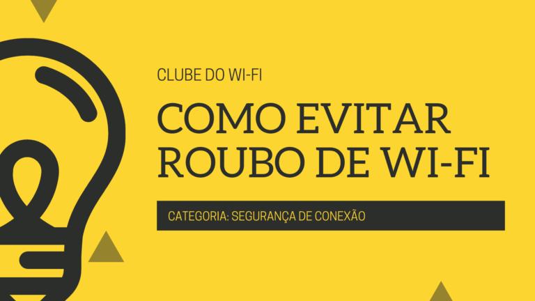 como evitar roubo de wi-fi