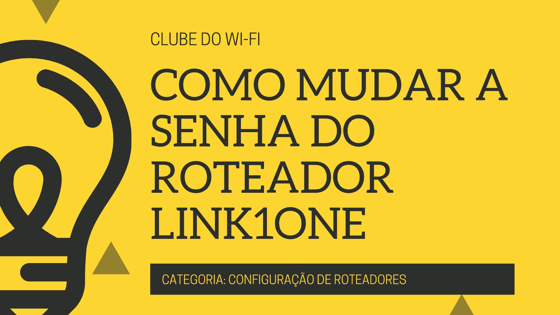 Como configurar o roteador link1one