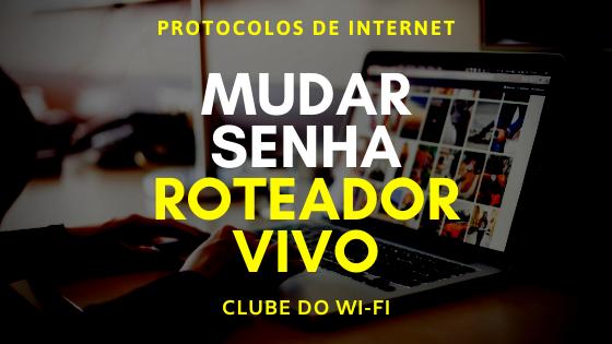 Imagem diz: Mudar Senha Roteador Vivo ( de IP 192.168.15.1 e não 192.168.l5.1)