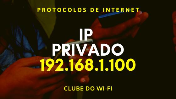 Imagem diz: IP Privado 192.168.1.100