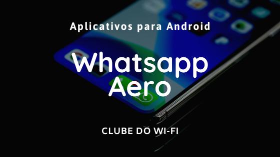 Whatsapp Aero Atualizado 2020