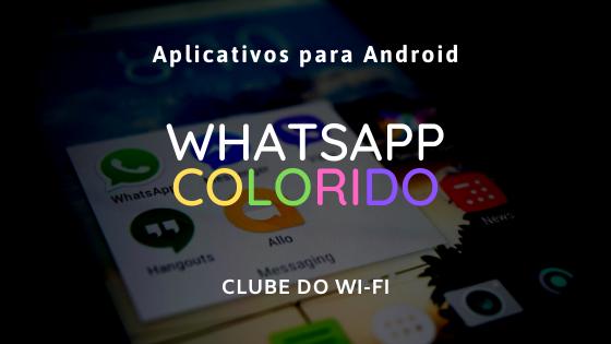 Imagem com os dizeres em destaque: whatsapp gb colorido atualizado 2021