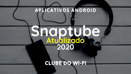 baixar snaptube atualizado 2020 apk