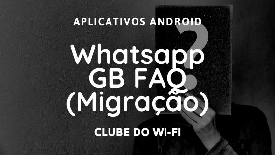 Como mudar do Whatsapp para o Whatsapp GB