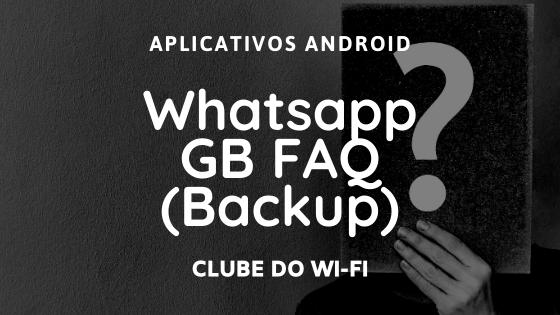 Como fazer backup no whatsapp gb e como restaurar
