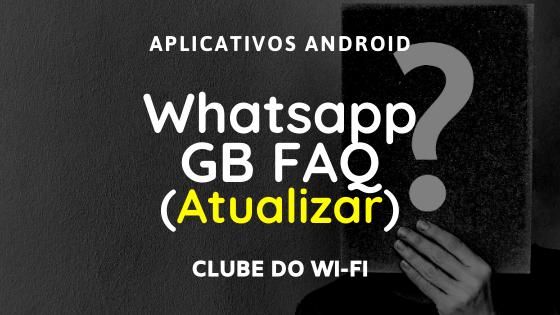 Como atualizar o Whatsapp GB corretamente?
