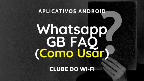 Como usar o Whatsapp GB?