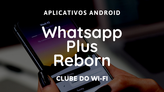 Download whatsapp plus Reborn atualizado 2021