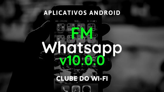 baixar fm whatsapp atualizado 2020 v10.0.0