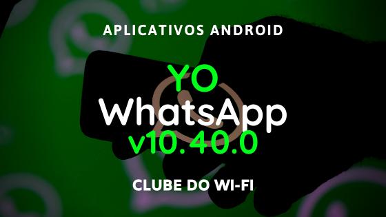 baixar yowhatsapp atualizado 2020 v10.40.0 .apk