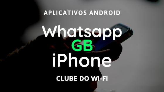 baixar whatsapp gb iphone ios atualizado 2021