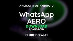 baixar whatsapp aero atualizado 2020 v11.1.0 para android