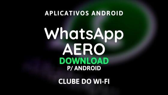 baixar whatsapp aero atualizado 2021 para android by supmods