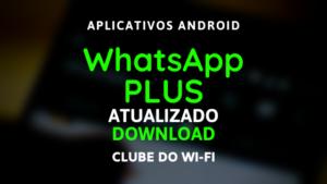 baixar whatsapp plus atualizado 2020 para android by heymods