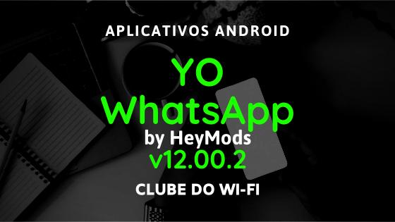 baixar yowhatsapp atualizado 2020 v12.00.2 by heymods para android