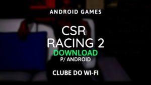 CSR Racing 2 APK Atualizado 2020