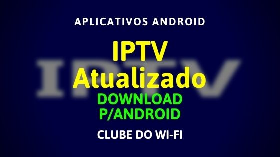 IPTV Atualizado 2021 Grátis