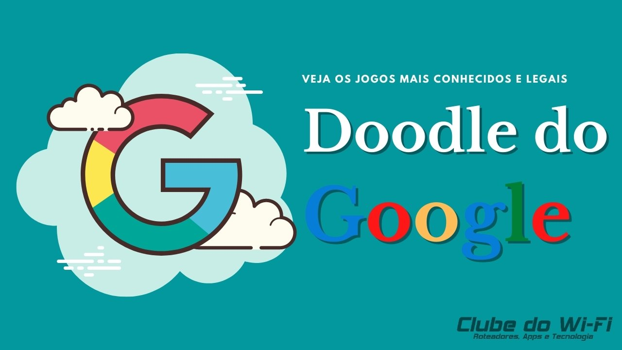 Jogos Conhecidos do Google Doodle 2021
