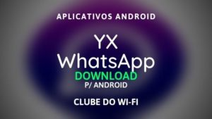 YX Whatsapp Atualizado 2020