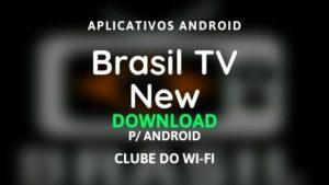 imagem do aplicativo brasil tv new apk 2020 para android