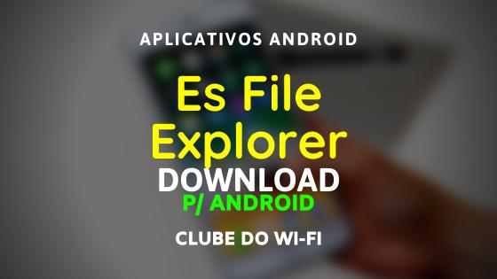 baixar es file explorer atualizado 2020