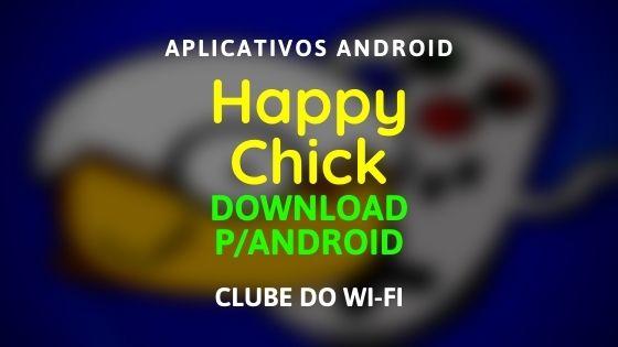 Happy Chick Atualizado 2020 | Download para Android