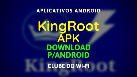 baixar-kingroot-apk-atualizado-2020