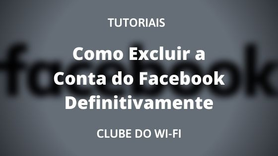 como excluir a conta do facebook definitivamente pelo celular 2020