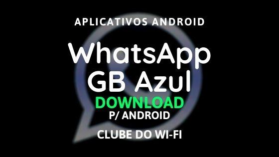 baixar whatsapp gb azul atualizado 2021 para android