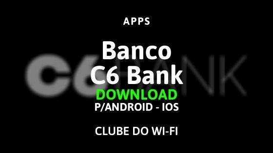 baixar o aplicativo do banco c6 bank download para android e ios