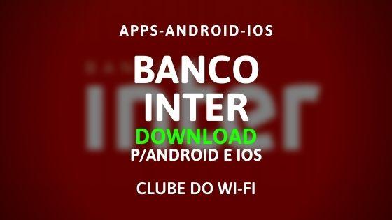 baixar aplicativo do banco inter para android e iphone