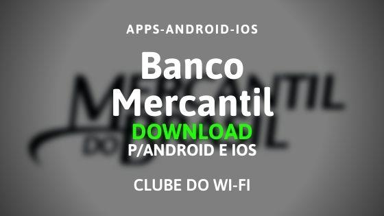 baixar o aplicativo do banco mercantil para android e ios