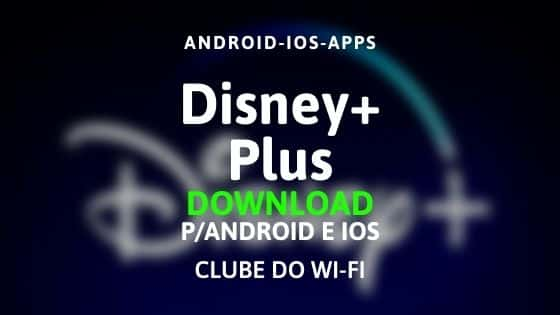 baixar disney plus apk atualizado 2020 download para iphone ios e android