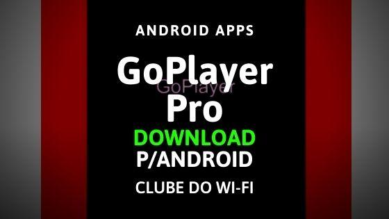 baixar goplayer pro apk atualizado 2020 para android