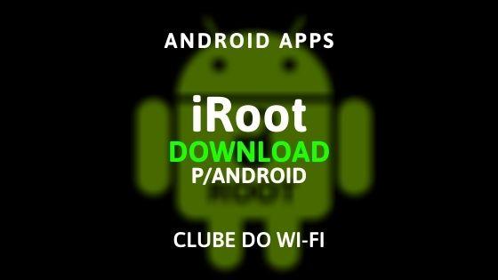 baixar iroot apk 2020 para android