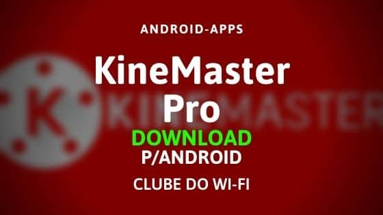 baixar kinemaster pro mod apk download para android