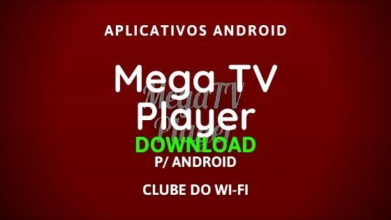 baixar mega tv player apk 2020 atualizado download para android