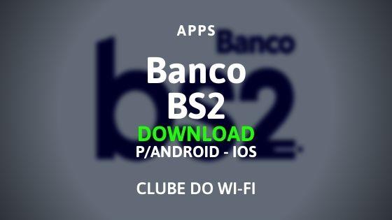 baixar o aplicativo do banco bs2 para android e ios