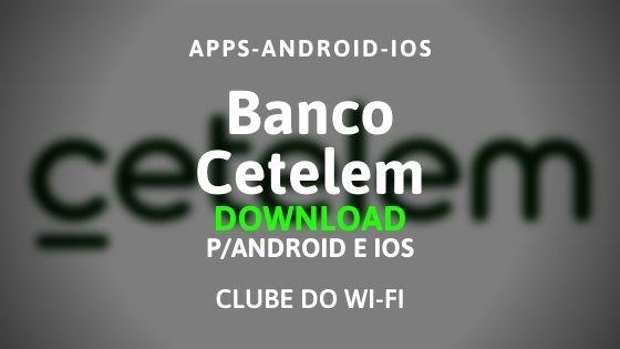 baixar aplicativo do banco cetelem para android e iphone