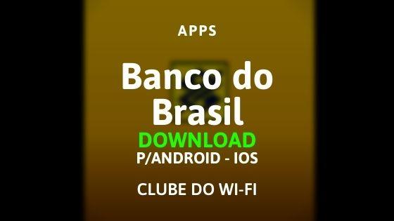 baixar aplicativo do banco do brasil para ios e android