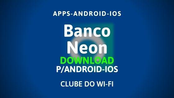 baixar aplicativo do banco neon para android e iphone