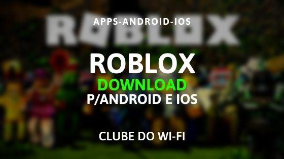 baixar roblox apk 2020 download para android e ios
