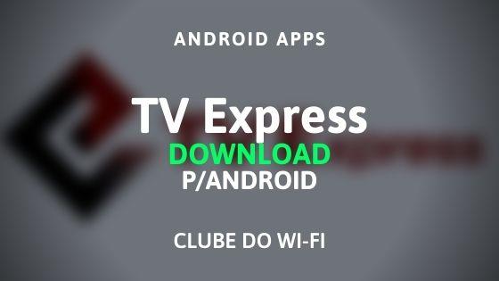 tv express baixar para android