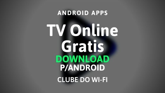 baixar aplicativo de tv online gratis para download