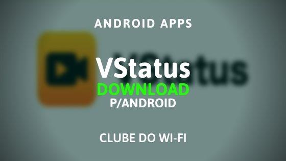 baixar vstatus apk atualizado 2020 download para android
