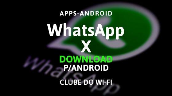 whatsapp x apk 2020 atualizado baixar para android