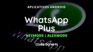 baixar whatsapp plus heymods apk 2021 atualizado para android