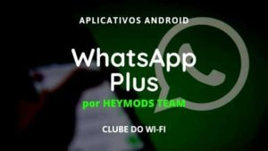 baixar whatsapp plus heymods download para android